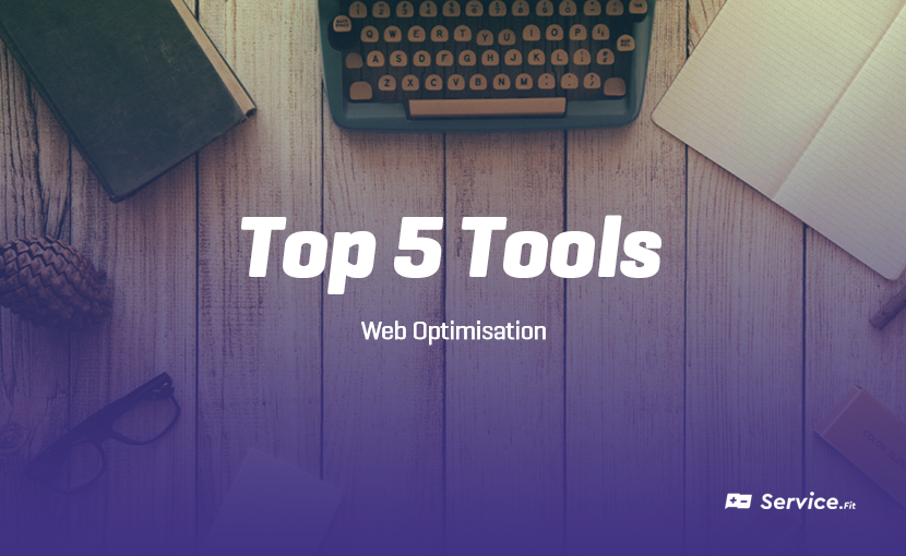 Top 5 Web Optimisation Tools