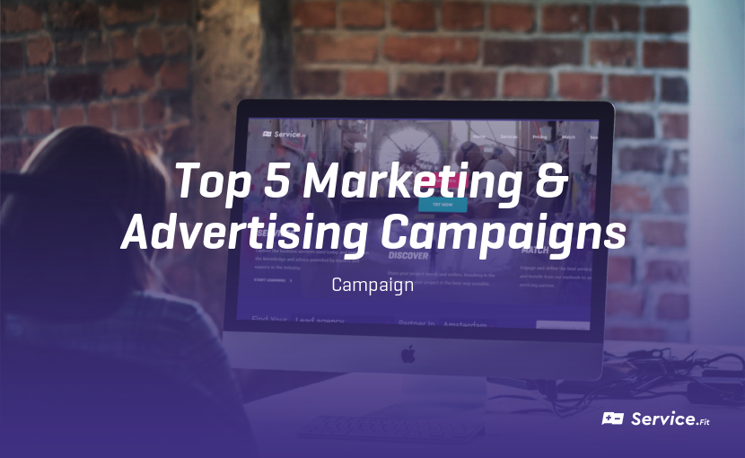 The 5 Best Marketing and Advertising Campaigns of All Time - Service.Fit 225b0b6916f