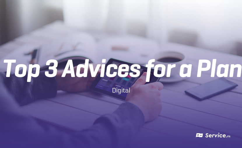 Top 3 advices for a digital plan